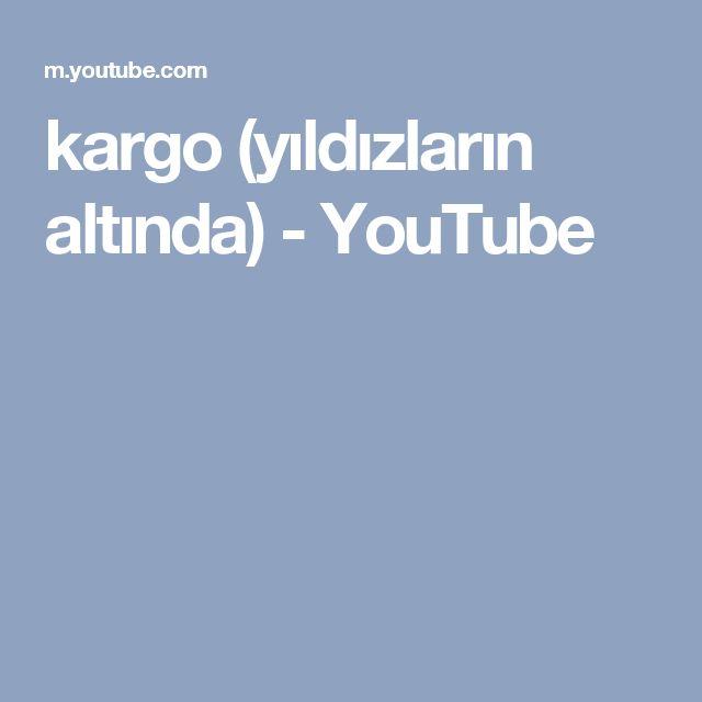 kargo (yıldızların altında) - YouTube