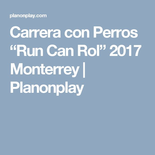 "Carrera con Perros ""Run Can Rol"" 2017 Monterrey 