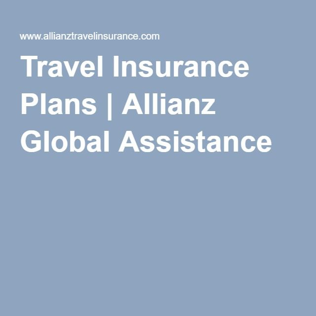 Travel Insurance Plans Allianz Global Assistance Comprehensive