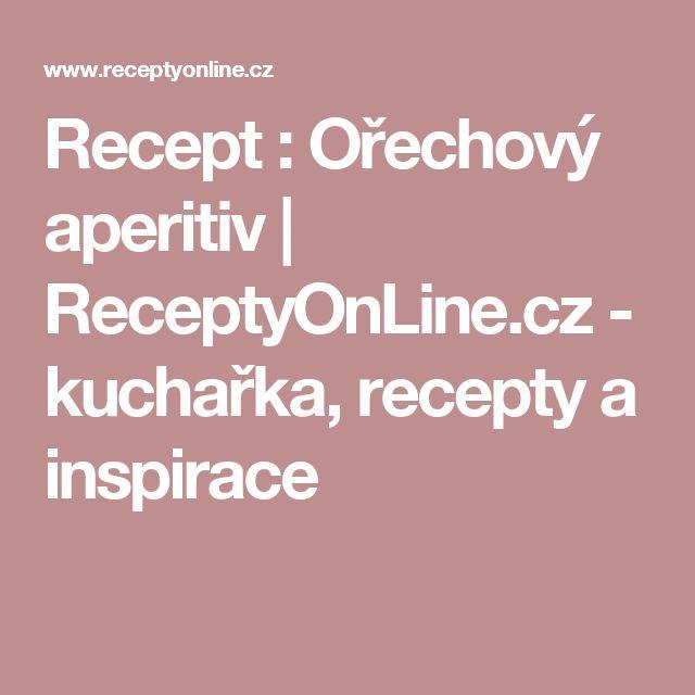 Recept : Ořechový aperitiv | ReceptyOnLine.cz - kuchařka, recepty a inspirace