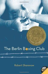The Berlin Boxing Club: Sharenow, Robert - FIC SHA Sydney Taylor Award-winning novel Berlin Boxing Club is loosely inspired by the true story of boxer Max Schmeling's experiences following Kristallnacht