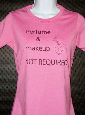 When hiking, biking, running or working out....Perfume & Makeup NOT REQUIRED - Women's T-shirt