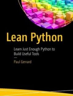 Lean Python: Learn Just Enough Python to Build Useful Tools 1st ed. Edition free download by Paul Gerrard ISBN: 9781484223840 with BooksBob. Fast and free eBooks download.  The post Lean Python: Learn Just Enough Python to Build Useful Tools 1st ed. Edition Free Download appeared first on Booksbob.com.