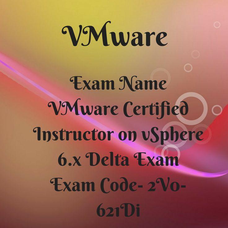 Exam Name  VMware Certified Instructor on vSphere 6.x Delta Exam  Exam Code- 2V0-621Di