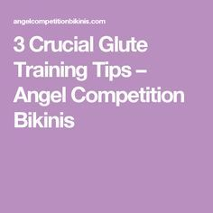 3 Crucial Glute Training Tips – Angel Competition Bikinis