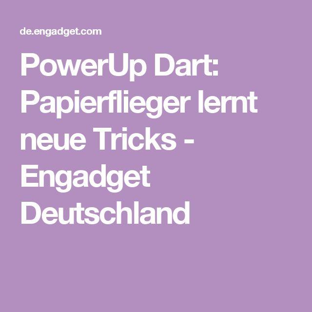 PowerUp Dart: Papierflieger lernt neue Tricks - Engadget Deutschland