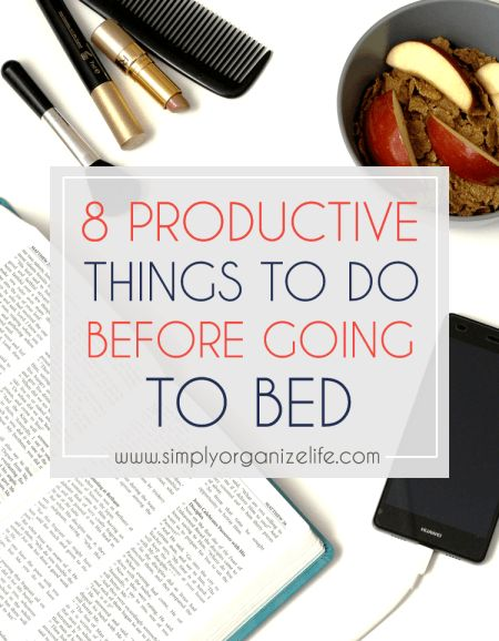 8 Productive Things To Do Before Going to Bed