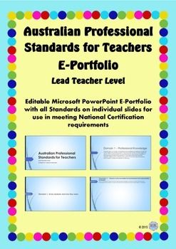 Australian Professional Standards for Teachers E Portfolio PPT - Lead Teacher Level Are you preparing for National Certification as a Highly Accomplished Teacher in the Australian Professional Standards for Teachers (managed by AITSL)? This professional PowerPoint Slideshow is for you!