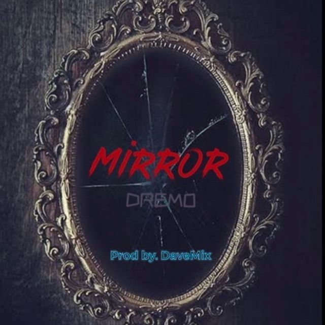 Download Mp3 Dremo Mirror Song News Songs Songs Rap Songs {intro} i'm in the mood 6a.m i line up, i'm back in the booth. download mp3 dremo mirror song news