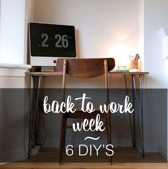 DIY - Back to Work Week - 6 DIY's.