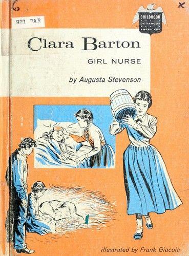Clara Barton, girl nurse. by Augusta Stevenson, 200 pgs
