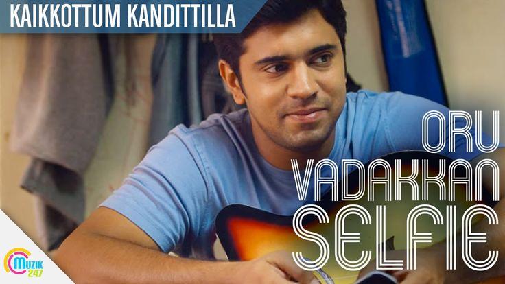 Oru Vadakkan Selfie - Kaikkottum Kandittilla| Nivin Pauly | Vineeth Sree...