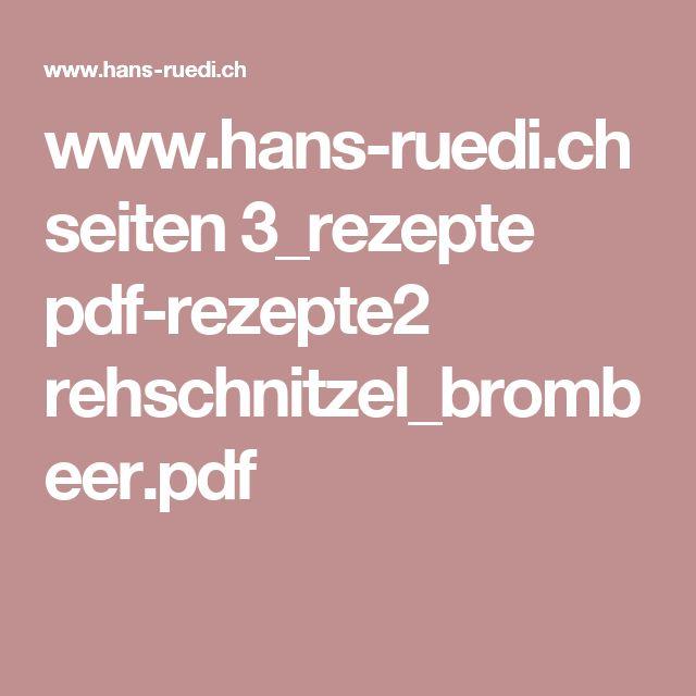 www.hans-ruedi.ch seiten 3_rezepte pdf-rezepte2 rehschnitzel_brombeer.pdf