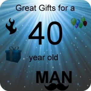 Great Gift Ideas For A 40 Year Old Man Pinterest
