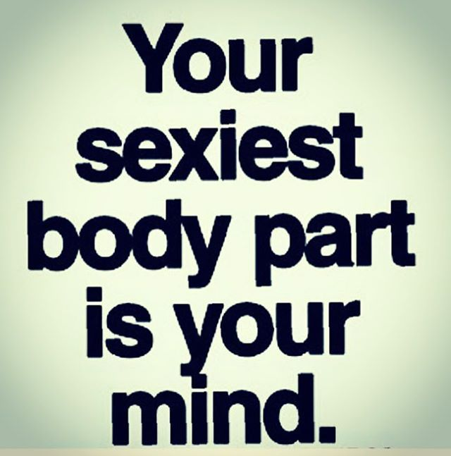 Your sexist body part is your mind! #sexy #happy #valentinesday #body #part #mind #sexiest Hit me up for some free mindset tips & tricks you can use starting today at nlpmindcoach.com #markthemindcoach