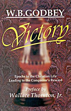 Victory By W. B. Godbey Preface by Wallace Thornton, Jr.