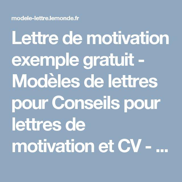 Lettre de motivation exemple gratuit - Modèles de lettres pour Conseils pour lettres de motivation et CV - Le Monde.fr