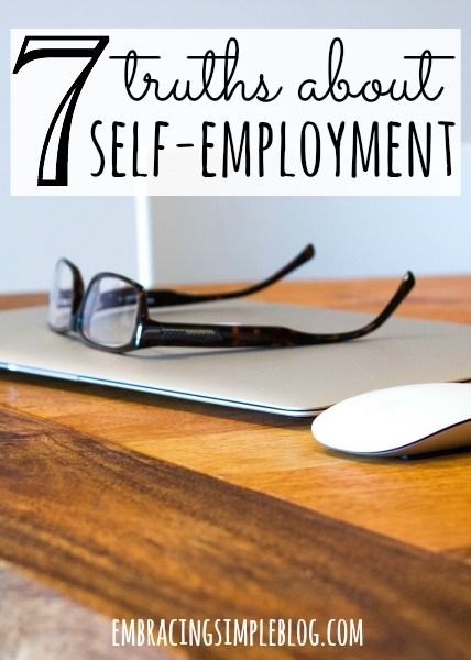 Is self-employment the right path for you? I became self-employed in January 2013 and am sharing the 7 truths about self-employment that I've learned.