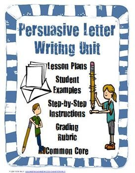 Persuasive Writing Unit! Complete with lesson plans, student examples, step by step instructions, a grading rubric, and aligned to the CCSS! $