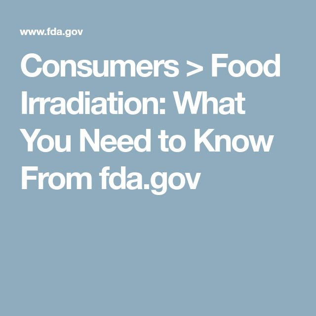 Consumers > Food Irradiation: What You Need to Know   From fda.gov