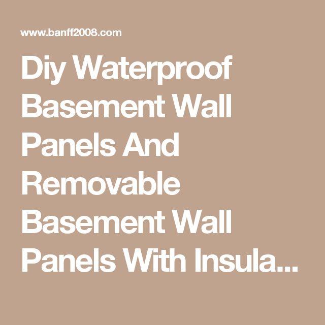 Diy Waterproof Basement Wall Panels And Removable Basement ...