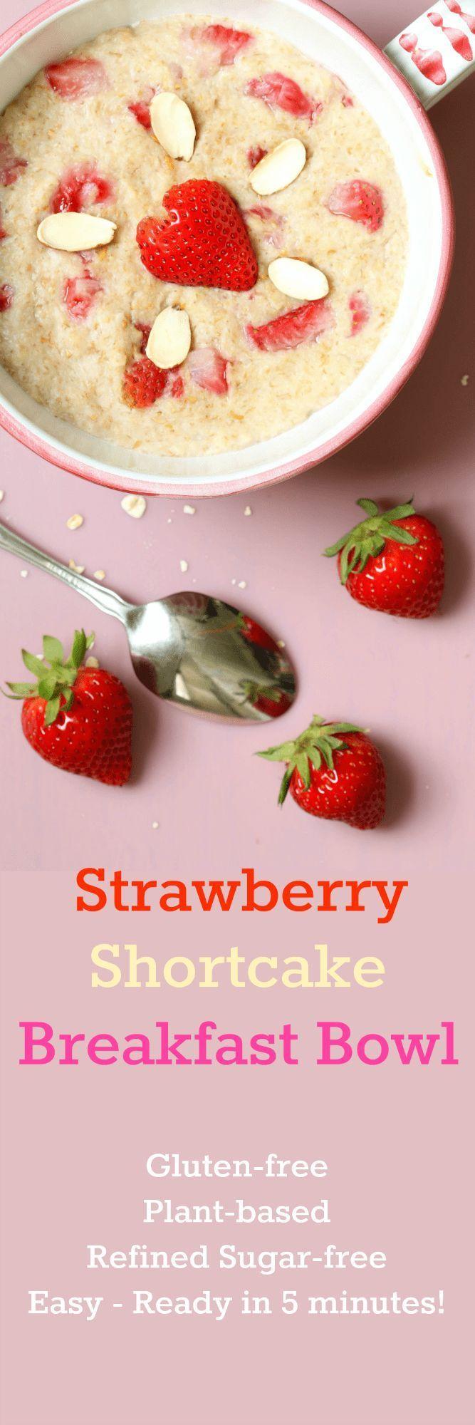 Strawberry Shortcake Breakfast Bowl (Gluten-free, Plant-based, Refined Sugar-free)