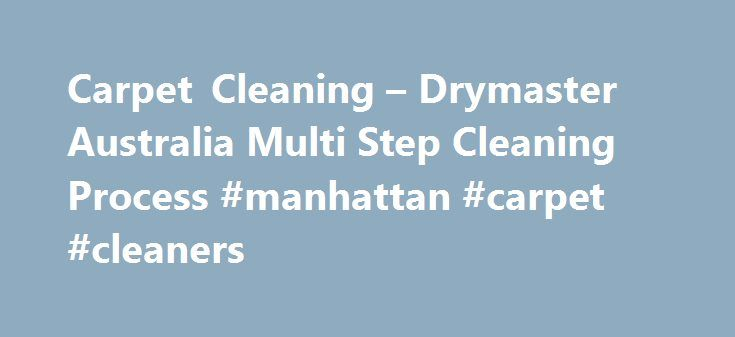 Carpet Cleaning – Drymaster Australia Multi Step Cleaning Process #manhattan #carpet #cleaners http://zimbabwe.nef2.com/carpet-cleaning-drymaster-australia-multi-step-cleaning-process-manhattan-carpet-cleaners/  # Carpet Cleaning Are you looking for a reputable carpet cleaning service? Don t know whether to dry clean or steam clean? Here at Drymaster we offer you a choice of dry or steam carpet cleaning services. We have been Steam cleaning and Dry cleaning carpets since 1990. Drymaster can…