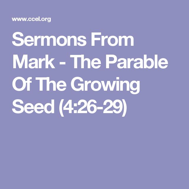 Sermons From Mark - The Parable Of The Growing Seed (4:26-29)
