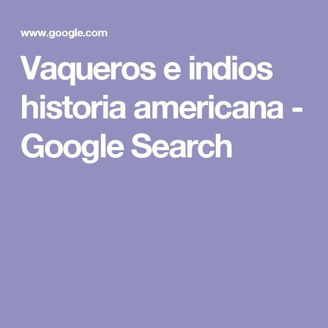 Vaqueros e indios historia americana - Google Search
