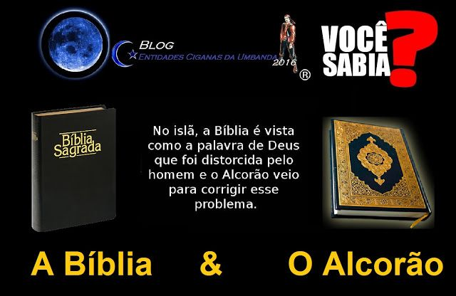 Entidades Ciganas da Umbanda (Clique Aqui) para entrar.: VOCÊ SABIA? A BÍBLIA E O ALCORÃO