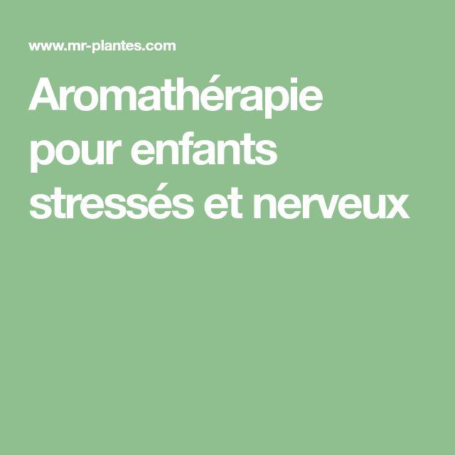 Aromathérapie pour enfants stressés et nerveux