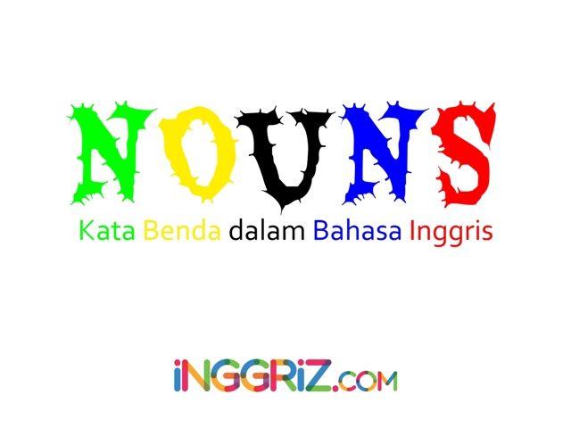 Penjelasan Kata Benda dalam Bahasa Inggris (Nouns) Lengkap