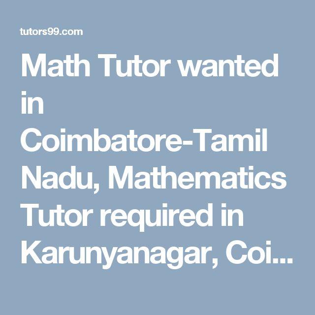 Math Tutor wanted in Coimbatore-Tamil Nadu, Mathematics Tutor required in Karunyanagar, Coimbatore, Mathematics Tutor Jobs in Karunyanagar, Coimbatore, Mathematics Home Tutor Jobs in Karunyanagar, Coimbatore, Mathematics Online Tutor Jobs in Karunyanagar, Coimbatore, Mathematics  home tutor, online tutor required in Karunyanagar, Coimbatore