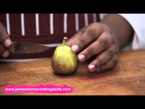 How to prepare figs - Jamie Oliver's Home Cooking Skills - YouTube