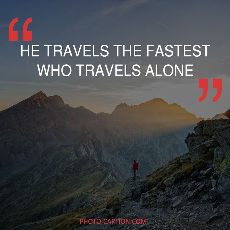 ''He travels the fastest who travels alone.'' Check out the link in the bio for more adventure captions #adventurer #travel #traveler #explorer #adventure #wanderlust #nature #adventures #outdoors #vacation #lp #traveling #trip #instatravel #explore #Discover #camping #quote #quotes #quotegram #quoteoftheday #caption #captions #photocaption #FF #instafollow #l4l #tagforlikes #followback
