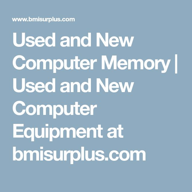 Used and New Computer Memory | Used and New Computer Equipment at bmisurplus.com