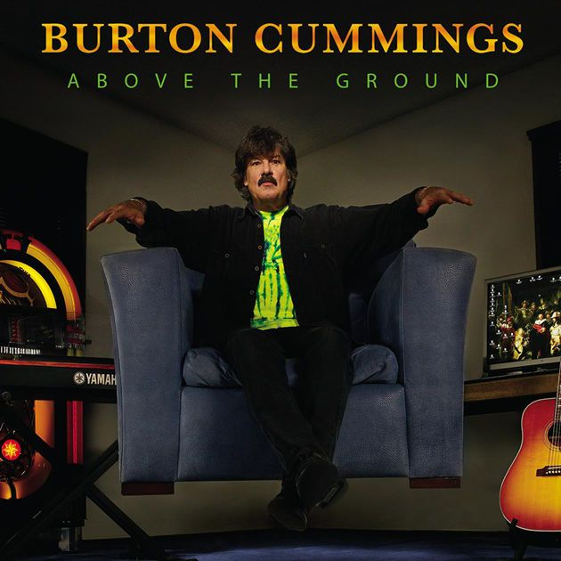 burotn cummings albums | Above the Ground by Burton Cummings on Apple Music