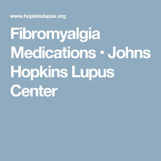 Fibromyalgia Medications • Johns Hopkins Lupus Center