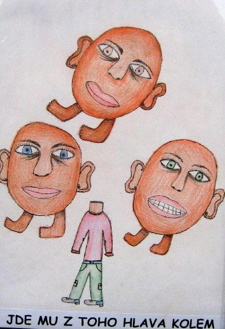 ILUSTRACE FRAZEOLOGISMŮ, 2005, Jde mu z toho hlava kolem