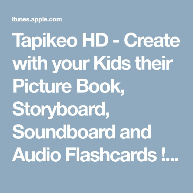 Tapikeo HD - Create with your Kids their Picture Book, Storyboard, Soundboard and Audio Flashcards ! on the App Store