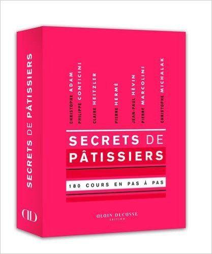 Secrets de pâtissiers : 180 cours en pas à pas: Amazon.it: Christophe Adam, Philippe Conticini, Claire Heitzler, Pierre Hermé, Collectif: Libri in altre lingue