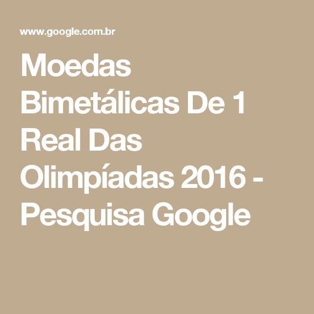 Moedas Bimetálicas De 1 Real Das Olimpíadas 2016 - Pesquisa Google