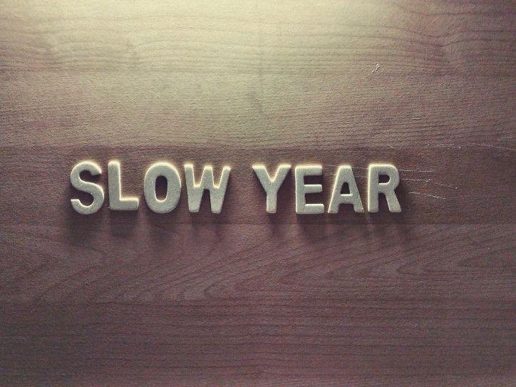 SLOW YEAR
