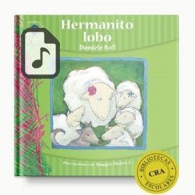 Descargar gratis audiolibro Hermanito Lobo escrito por Danièle Ball año 2015 en formatos MP4 - MPEG4 - MP3 - WAV - ATRAC - FLAC - WMA