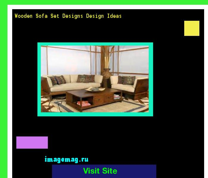 Wooden Sofa Set Designs Design Ideas 134113 - The Best Image Search