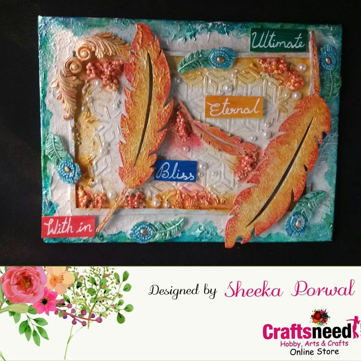 A DT post for #crafsneed   Done in the last month Mix media feathers  Eternal bliss with in