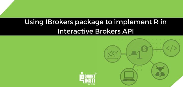 Using IBrokers package to implement R in Interactive Brokers API