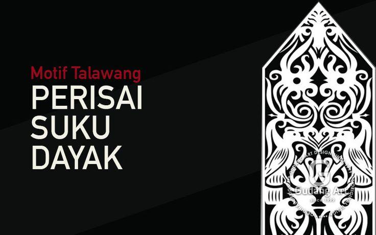 Motif Talawang | Perisai Suku Dayak