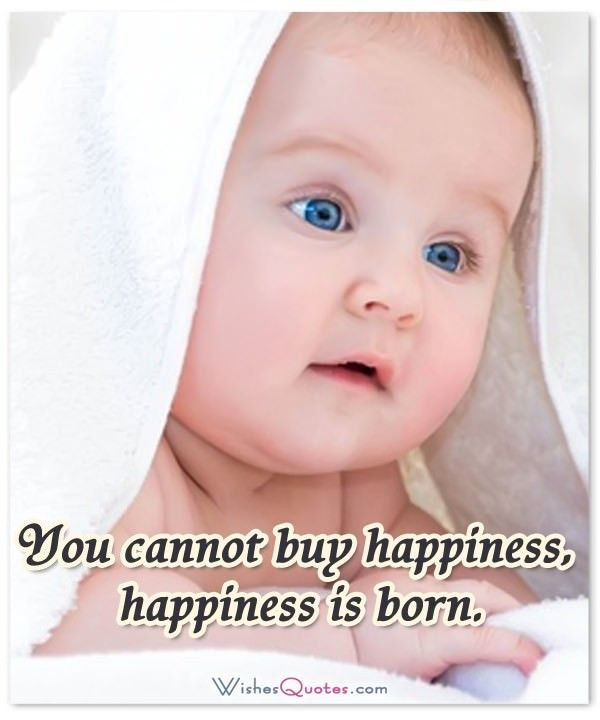 50 of the Most Adorable Newborn Baby Quotes By New baby