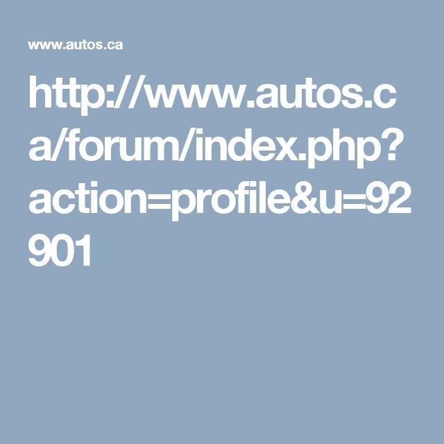 http://www.autos.ca/forum/index.php?action=profile&u=92901
